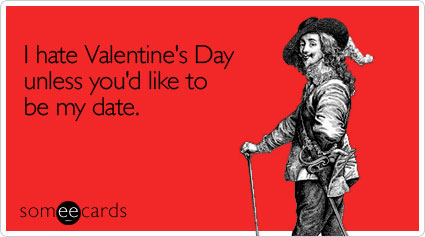 Hate Valentine's Day - someecards
