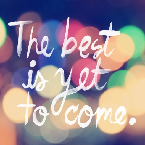 The best is yet to come | www.the-wild-child.com